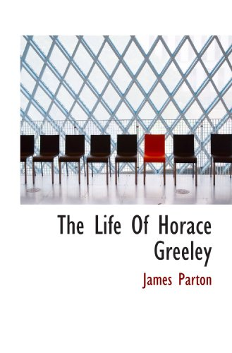 9781115295604: The Life Of Horace Greeley
