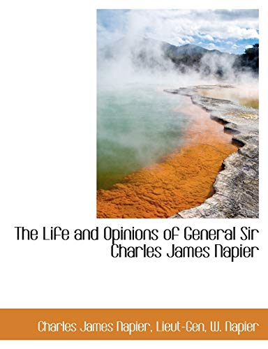 9781115299930: The Life and Opinions of General Sir Charles James Napier
