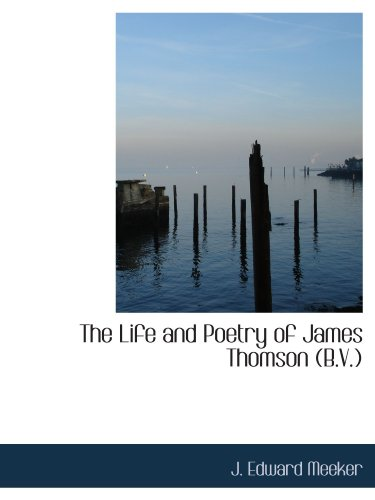 9781115299978: The Life and Poetry of James Thomson (B.V.)