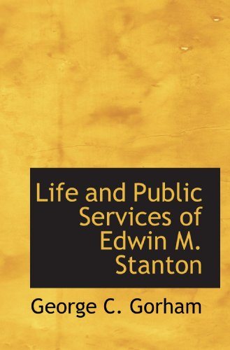 9781115300209: Life and Public Services of Edwin M. Stanton