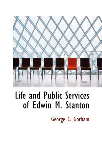 9781115300285: Life and Public Services of Edwin M. Stanton