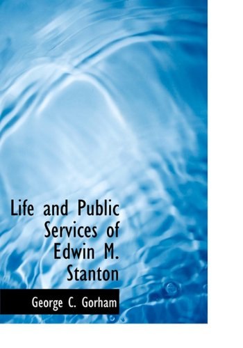 9781115300308: Life and Public Services of Edwin M. Stanton