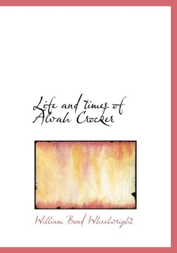 9781115301237: Life and Times of Alvah Crocker