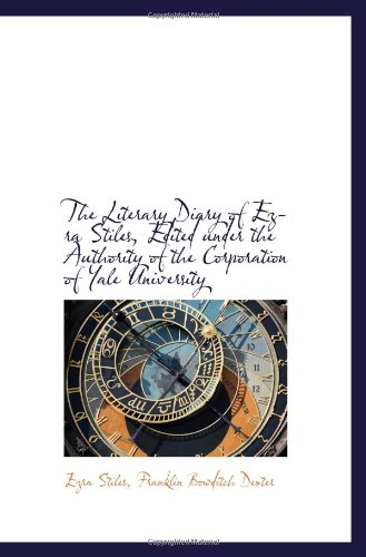 9781115306256: The Literary Diary of Ezra Stiles, Edited under the Authority of the Corporation of Yale University