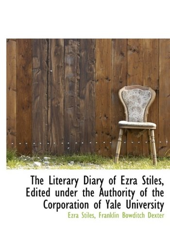 9781115306348: The Literary Diary of Ezra Stiles, Edited under the Authority of the Corporation of Yale University