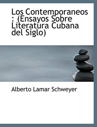 9781115312202: Los Contemporaneos: (Ensayos Sobre Literatura Cubana del Siglo) (Spanish Edition)