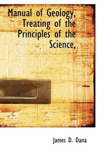 Manual of Geology, Treating of the Principles: James D. Dana