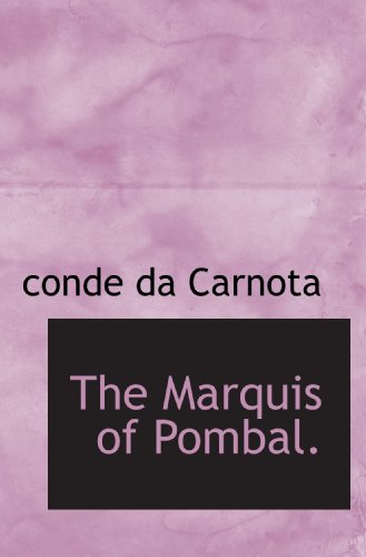 9781115321365: The Marquis of Pombal.