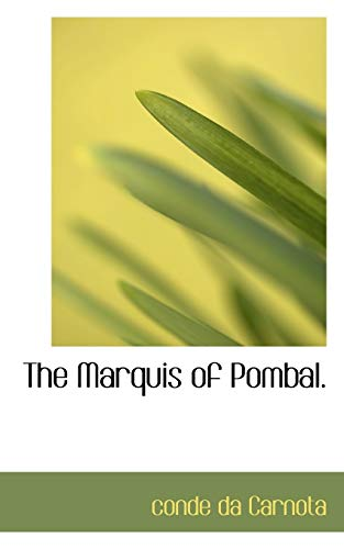 9781115321402: The Marquis of Pombal.