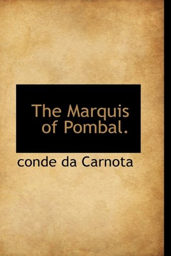 9781115321440: The Marquis of Pombal.