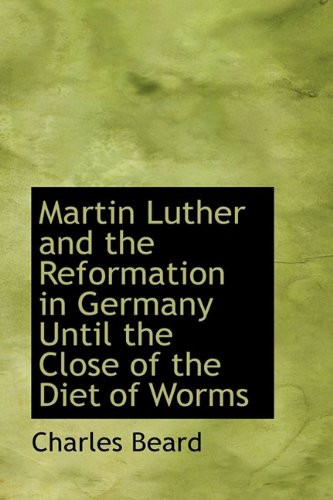 9781115321808: Martin Luther and the Reformation in Germany Until the Close of the Diet of Worms