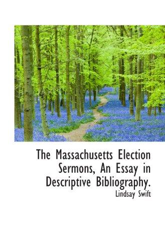 The Massachusetts Election Sermons, An Essay in Descriptive Bibliography.: Lindsay Swift