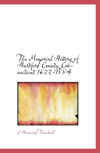9781115331135: The Memorial History of Hartford County Connecticut 1633-1884