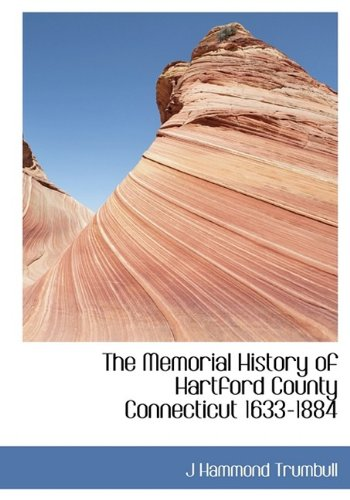 9781115331234: The Memorial History of Hartford County Connecticut 1633-1884
