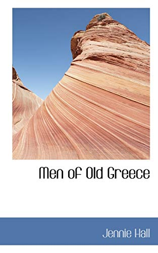 Men of Old Greece (Paperback): Jennie Hall
