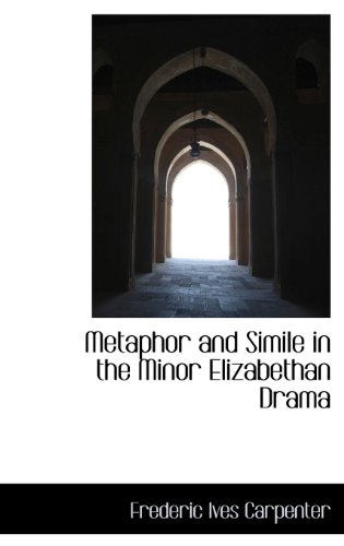 9781115335102: Metaphor and Simile in the Minor Elizabethan Drama