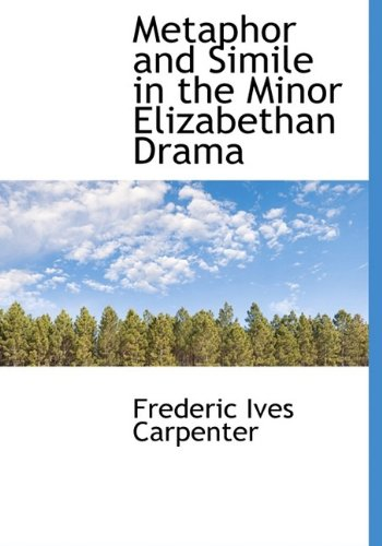 9781115335126: Metaphor and Simile in the Minor Elizabethan Drama