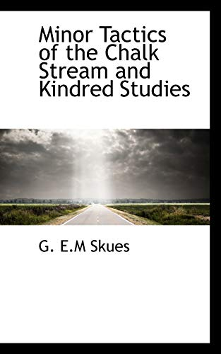 9781115337519: Minor Tactics of the Chalk Stream and Kindred Studies