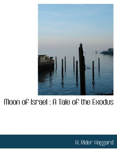 Moon of Israel: A Tale of the Exodus (1115343459) by H. Rider Haggard