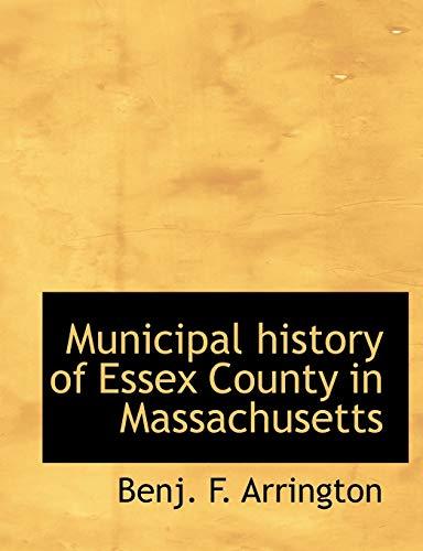 Municipal history of Essex County in Massachusetts: Arrington, Benj. F.