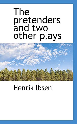 The pretenders and two other plays (1115364707) by Henrik Ibsen