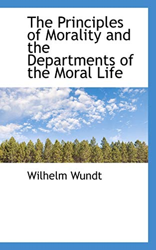 9781115366908: The Principles of Morality and the Departments of the Moral Life