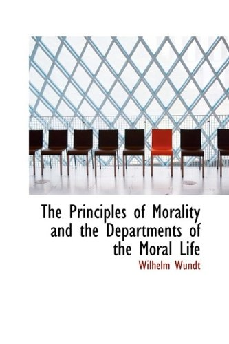 9781115366939: The Principles of Morality and the Departments of the Moral Life