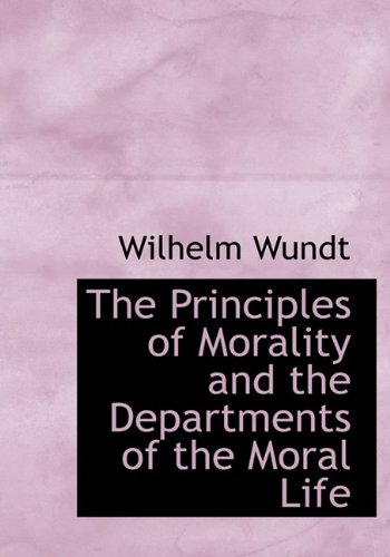 9781115366953: The Principles of Morality and the Departments of the Moral Life