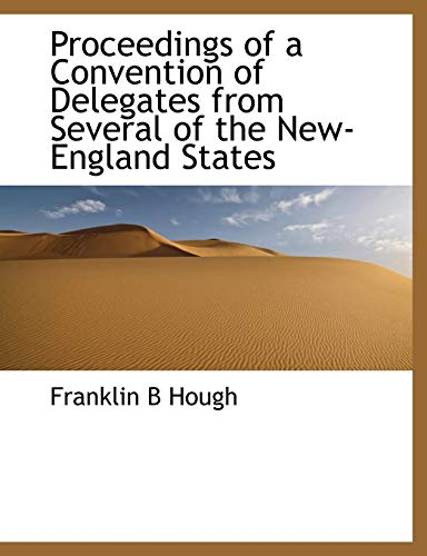 Proceedings of a Convention of Delegates from: Hough, Franklin B