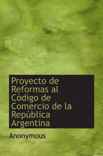 9781115373975: Proyecto de Reformas al Código de Comercio de la República Argentina