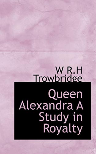 9781115377850: Queen Alexandra A Study in Royalty