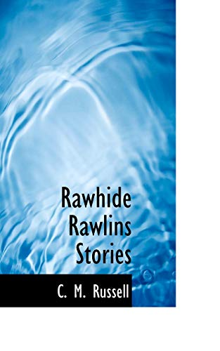 Rawhide Rawlins Stories (Paperback): David Russell, C