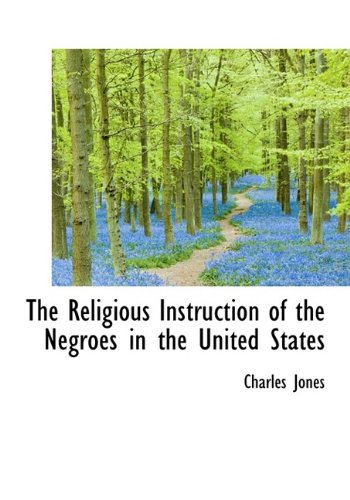 9781115390552: The Religious Instruction of the Negroes in the United States