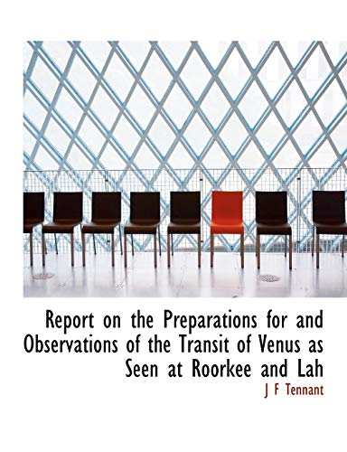 Report on the Preparations for and Observations: J F Tennant