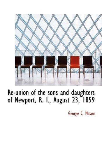 Re-union of the sons and daughters of: Mason, George C.
