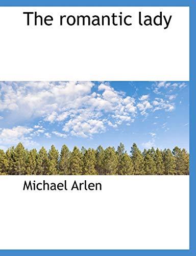 The romantic lady: Arlen, Michael