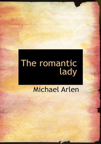 The Romantic Lady (Hardback): Michael Arlen