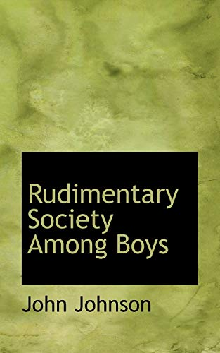 Rudimentary Society Among Boys (1115404822) by John Johnson