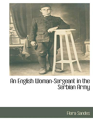 9781115405867: An English Woman-Sergeant in the Serbian Army