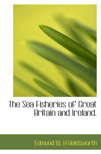 9781115411806: The Sea Fisheries of Great Britain and Ireland.