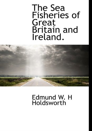 9781115411882: The Sea Fisheries of Great Britain and Ireland.