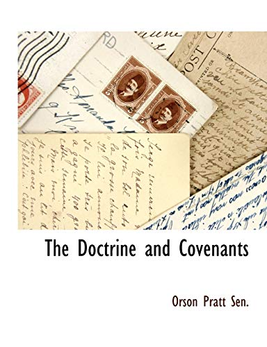 The Doctrine and Covenants: Orson Pratt