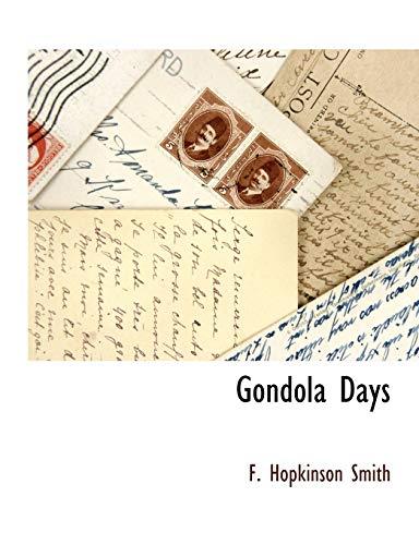 Gondola Days Gondola Days Gondola Days: F. Hopkinson Smith