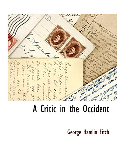A Critic in the Occident: George Hamlin Fitch