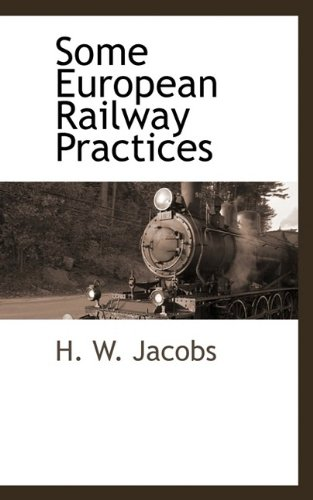 Some European Railway Practices: H. W. Jacobs