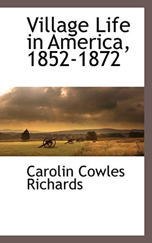 9781115420211: Village Life in America, 1852-1872