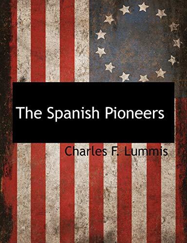 9781115420822: The Spanish Pioneers