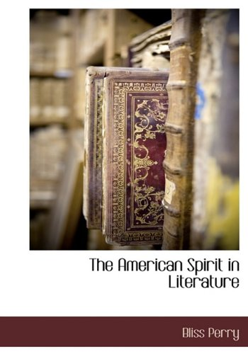 The American Spirit in Literature: Bliss Perry