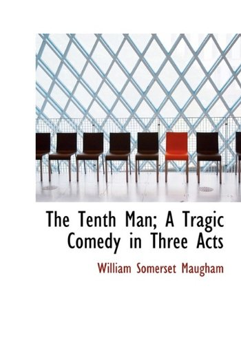 9781115426879: The Tenth Man; A Tragic Comedy in Three Acts