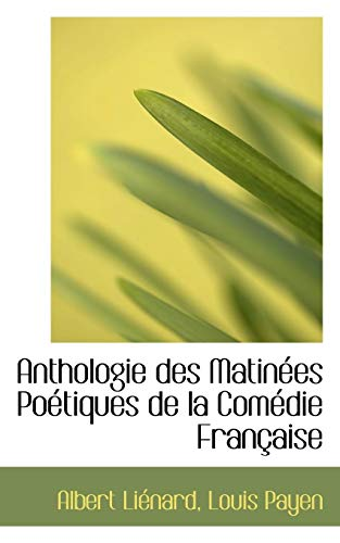 9781115428064: Anthologie des Matinées Poétiques de la Comédie Française